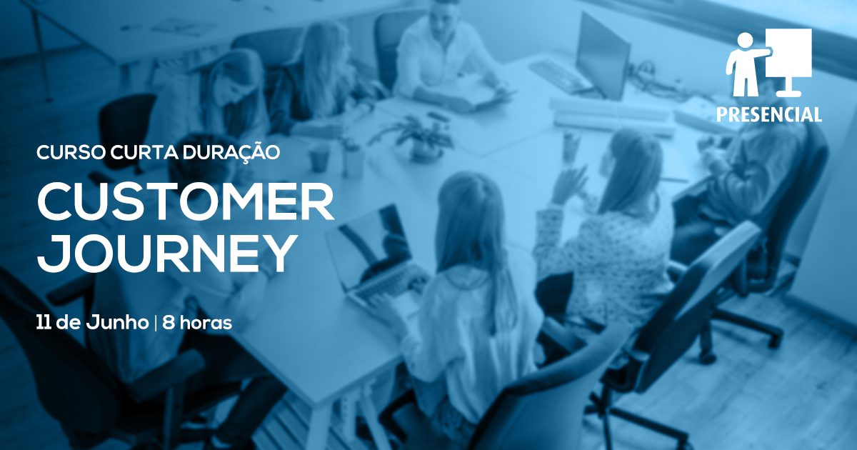Curso de Customer Journey – Presencial – Lisboa