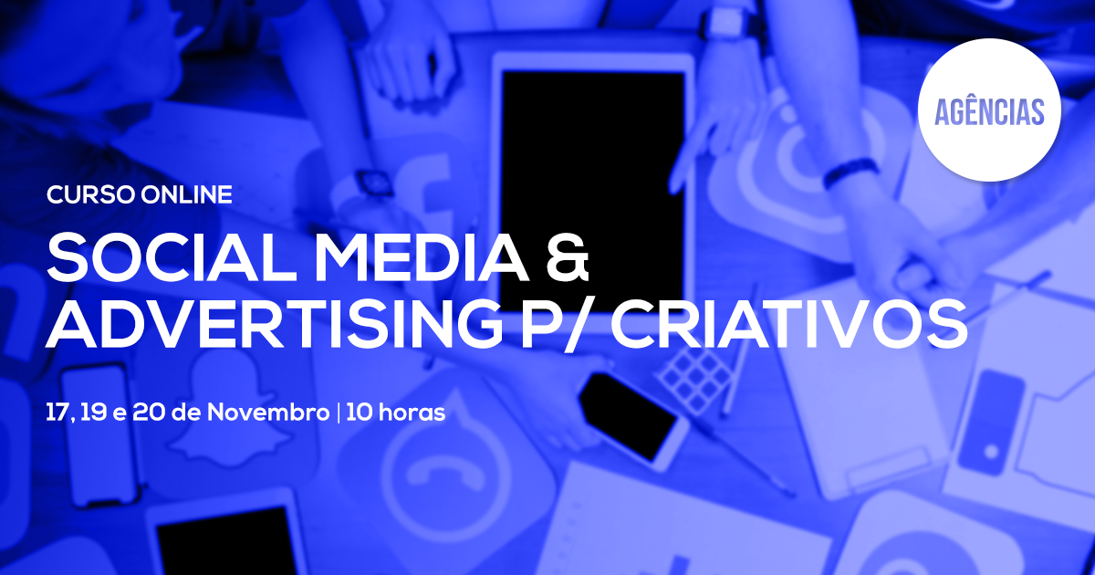 Curso de Social Media & Advertising para Criativos – Online Em Directo