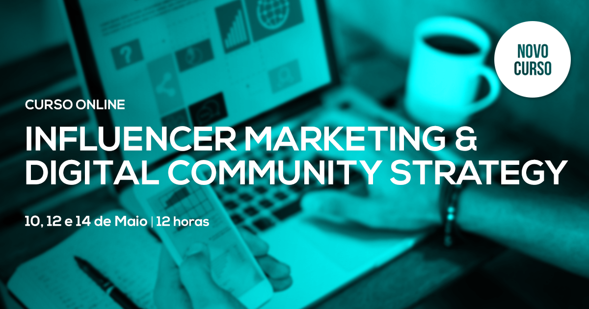 Influencer Marketing & Digital Community Strategy – Online em Directo – Maio