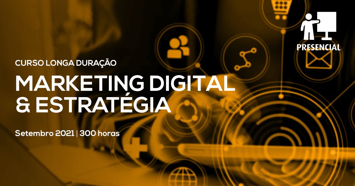 Curso Especializado de Marketing Digital & Estratégia – Presencial – Lisboa